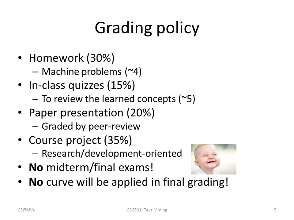 Grading policy Homework (30%) In-class quizzes (15%)
