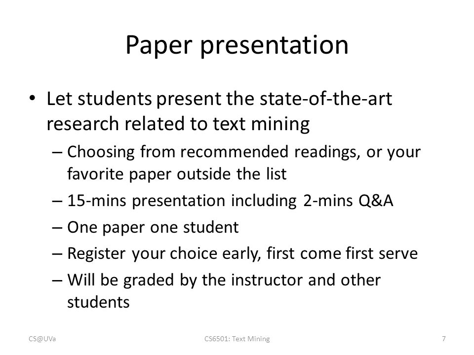 Paper presentation Let students present the state-of-the-art research related to text mining.