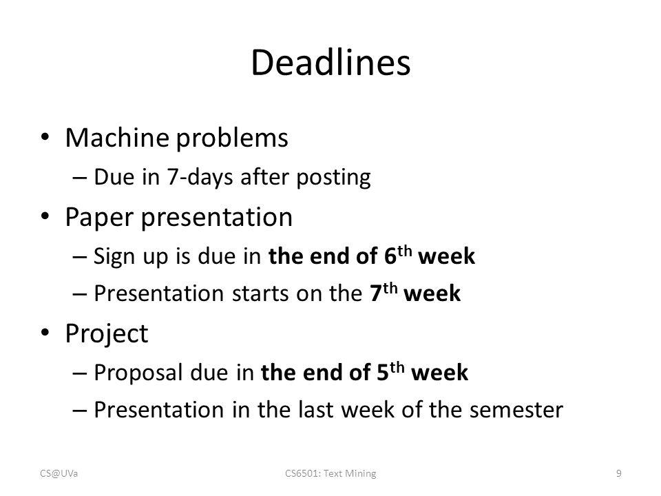 Deadlines Machine problems Paper presentation Project