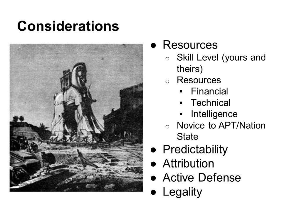Considerations Resources Predictability Attribution Active Defense