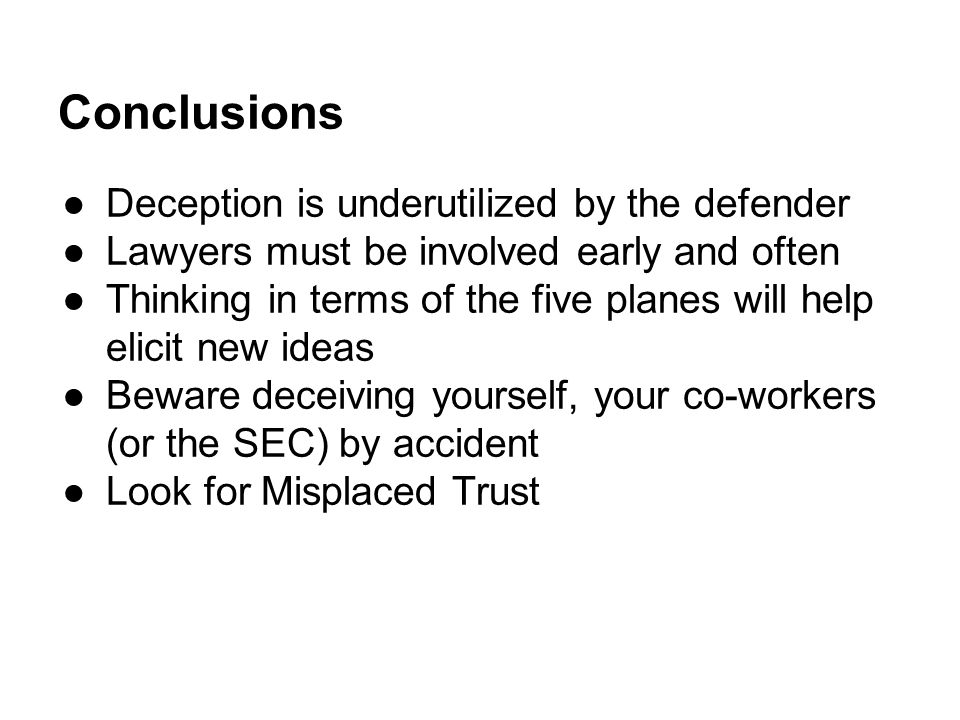 Conclusions Deception is underutilized by the defender