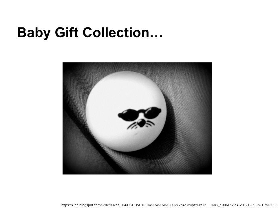 Baby Gift Collection… https://4.bp.blogspot.com/-WixNOxdaC04/UNPO5B1Ei1I/AAAAAAAACXA/Y2n41V5qaYQ/s1600/IMG_1906+12-14-2012+9-58-52+PM.JPG.