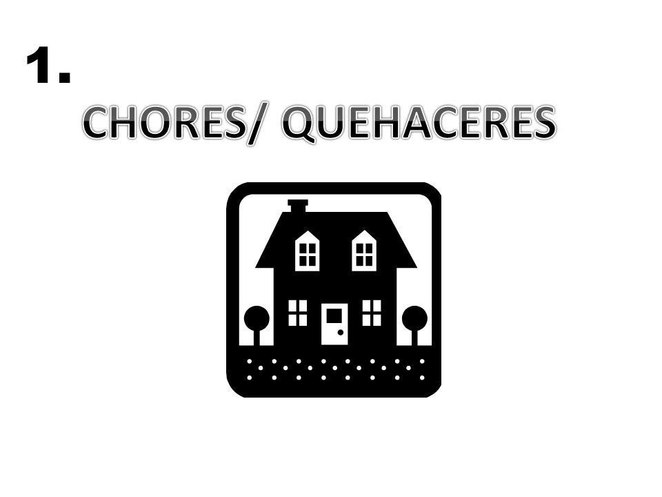1. CHORES/ QUEHACERES