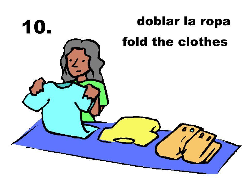 doblar la ropa 10. fold the clothes