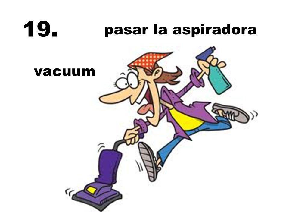 19. pasar la aspiradora vacuum