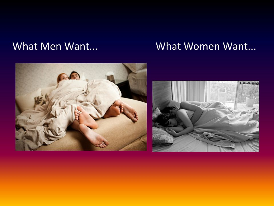 What Men Want... What Women Want...