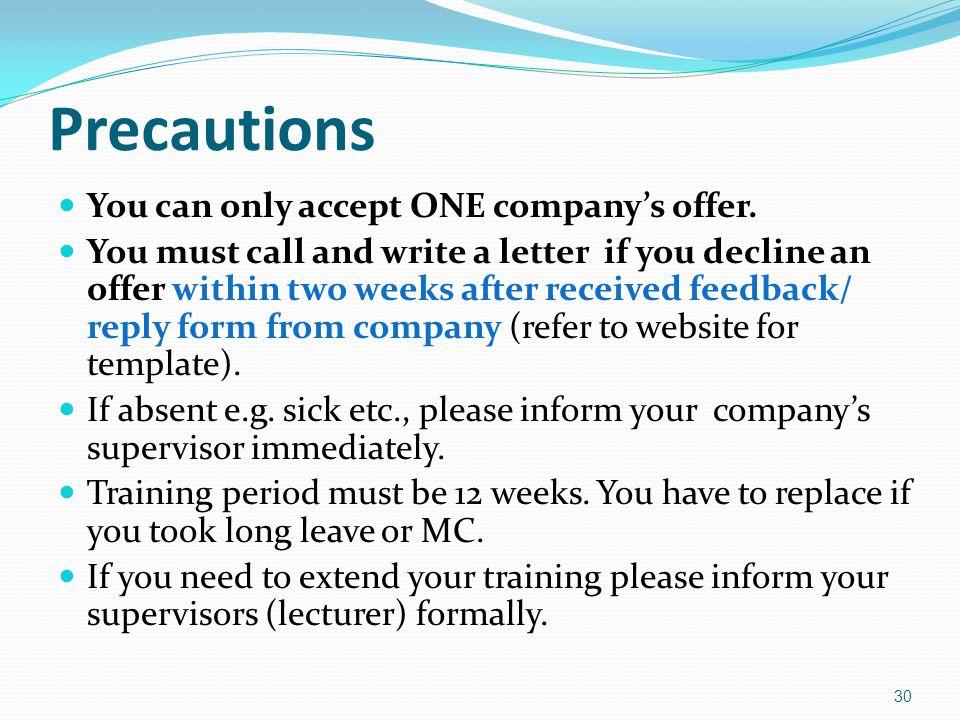 Precautions You can only accept ONE company's offer.