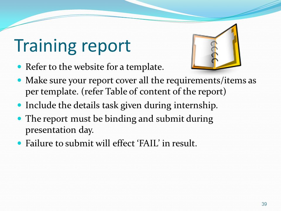 Training report Refer to the website for a template.