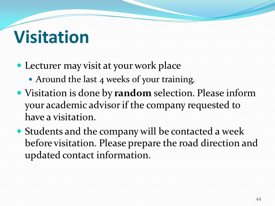 Visitation Lecturer may visit at your work place