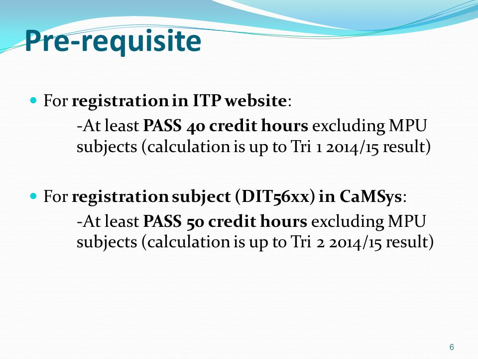 Pre-requisite For registration in ITP website: