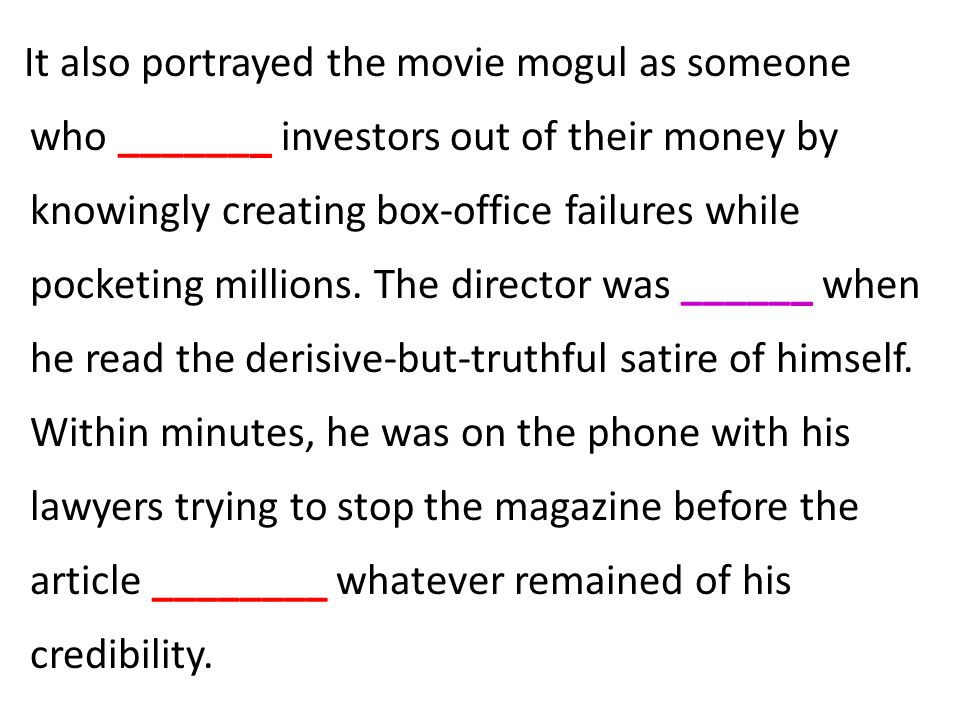 It also portrayed the movie mogul as someone who _______ investors out of their money by knowingly creating box-office failures while pocketing millions.