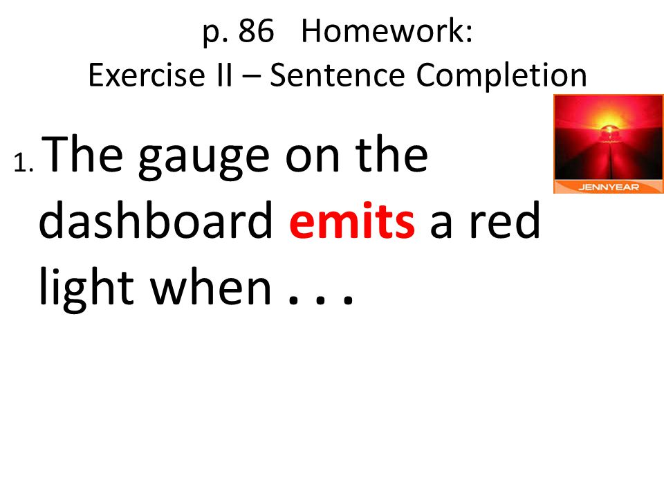 p. 86 Homework: Exercise II – Sentence Completion
