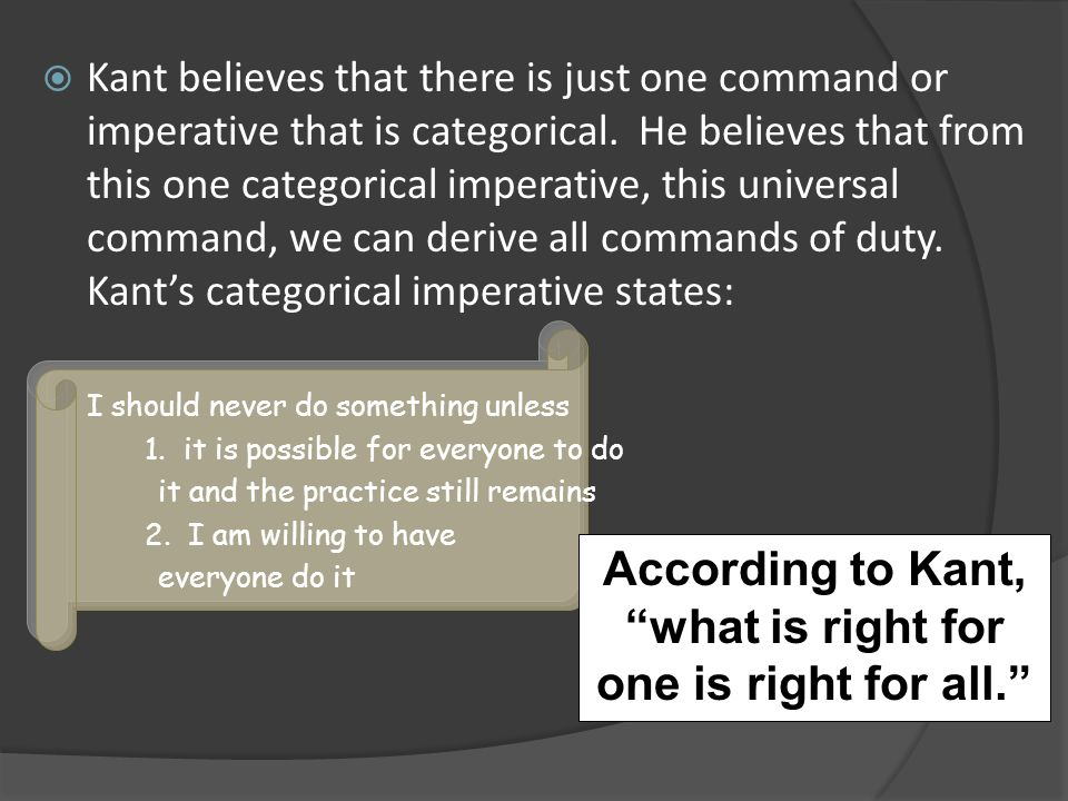 According to Kant, what is right for one is right for all.
