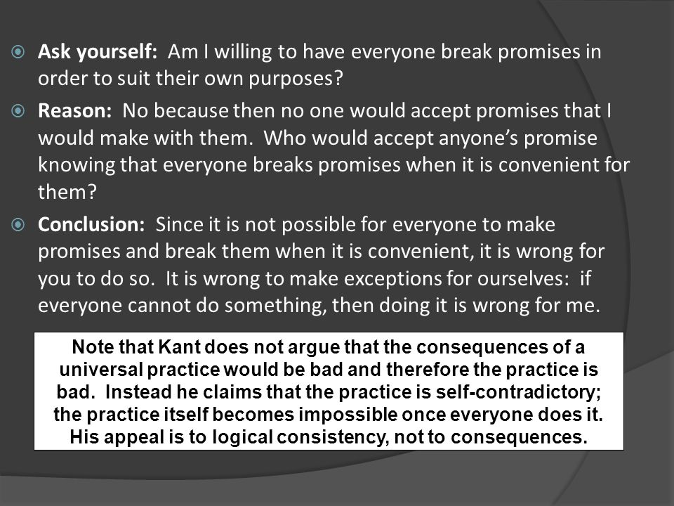 Ask yourself: Am I willing to have everyone break promises in order to suit their own purposes