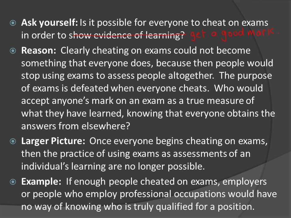 Ask yourself: Is it possible for everyone to cheat on exams in order to show evidence of learning