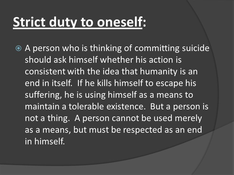 Strict duty to oneself: