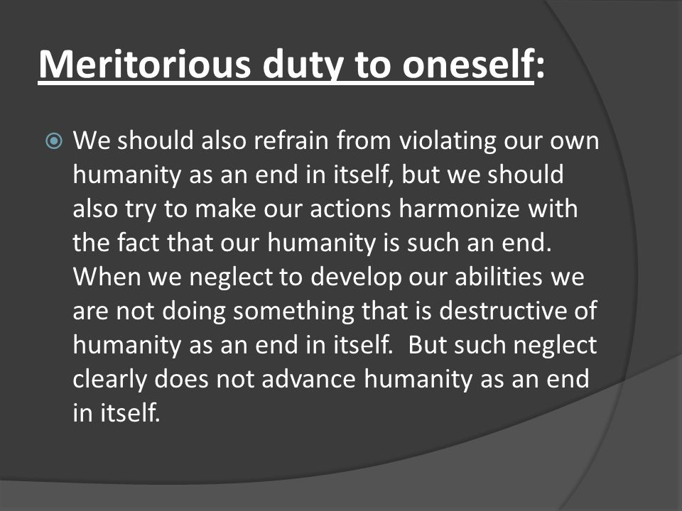 Meritorious duty to oneself: