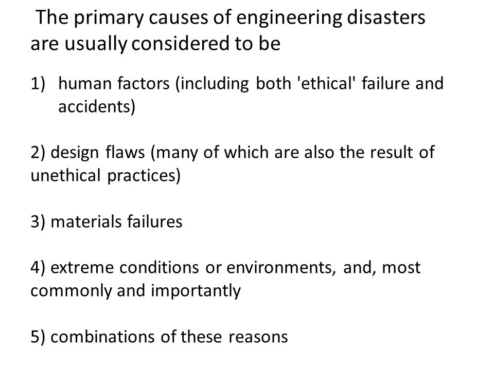 The primary causes of engineering disasters are usually considered to be