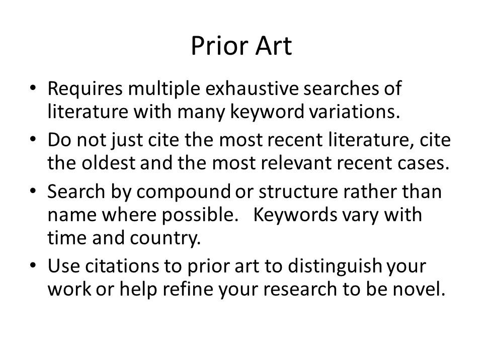Prior Art Requires multiple exhaustive searches of literature with many keyword variations.