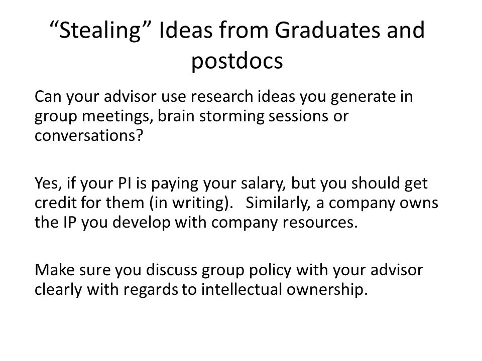 Stealing Ideas from Graduates and postdocs