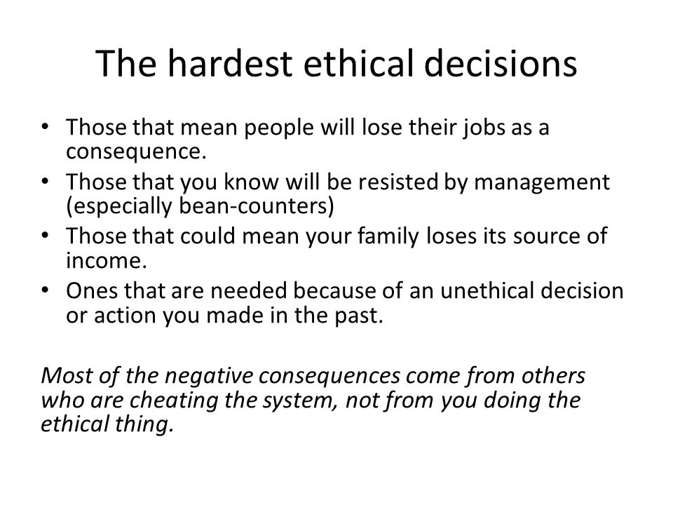 The hardest ethical decisions