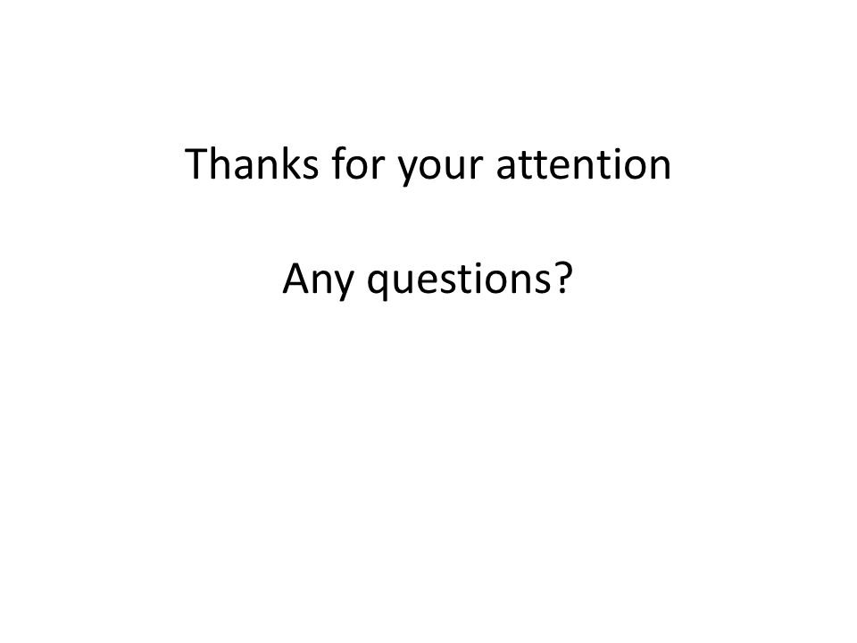 Thanks for your attention Any questions