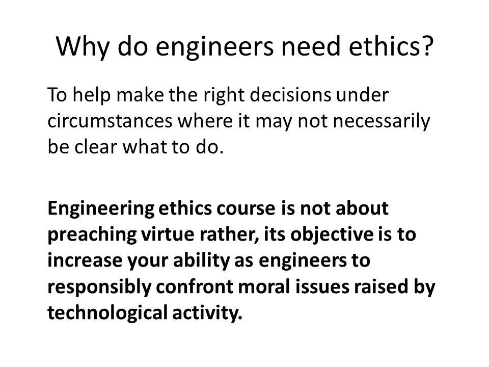 Why do engineers need ethics