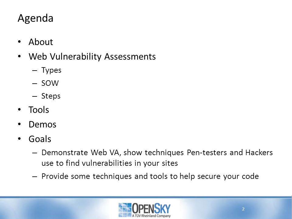 Agenda About Web Vulnerability Assessments Tools Demos Goals Types SOW