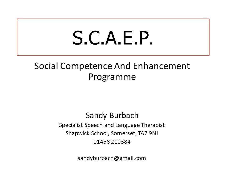 S.C.A.E.P. Social Competence And Enhancement Programme Sandy Burbach