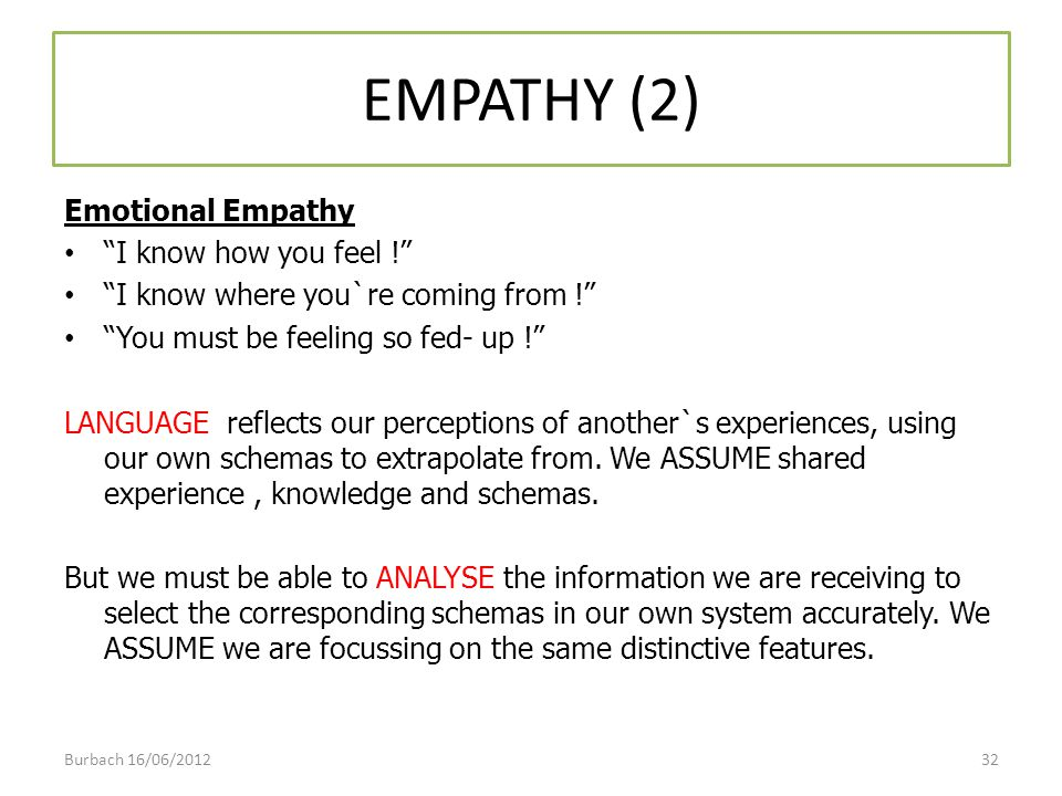 EMPATHY (2) Emotional Empathy I know how you feel !