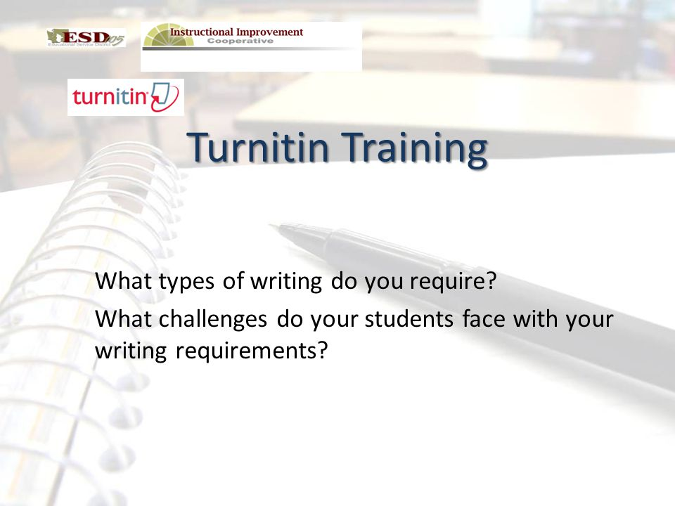 Turnitin Training What types of writing do you require