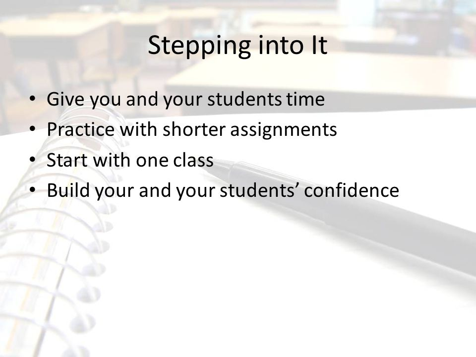 Stepping into It Give you and your students time