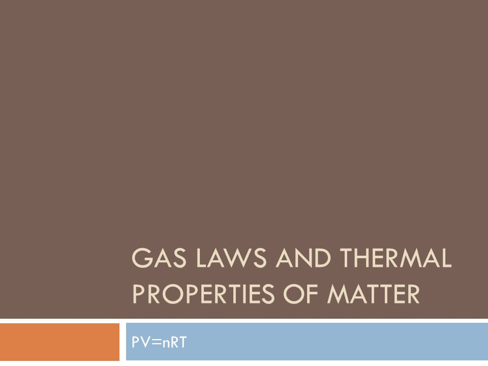 Gas Laws and Thermal properties of matter