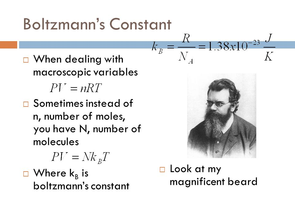 Boltzmann's Constant When dealing with macroscopic variables