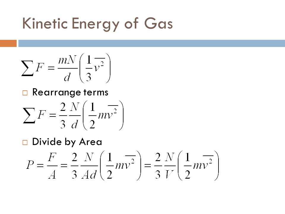 Kinetic Energy of Gas Rearrange terms Divide by Area