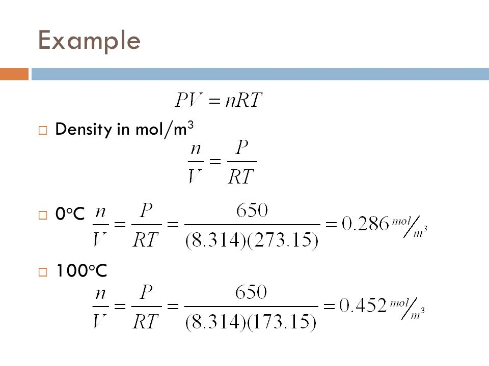 Example Density in mol/m3 0oC 100oC