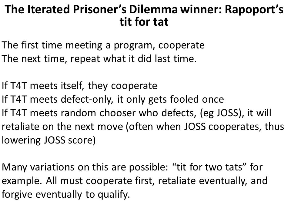 The Iterated Prisoner's Dilemma winner: Rapoport's tit for tat