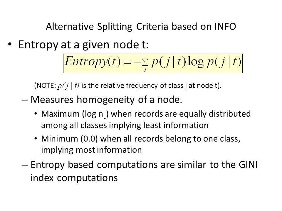 Alternative Splitting Criteria based on INFO