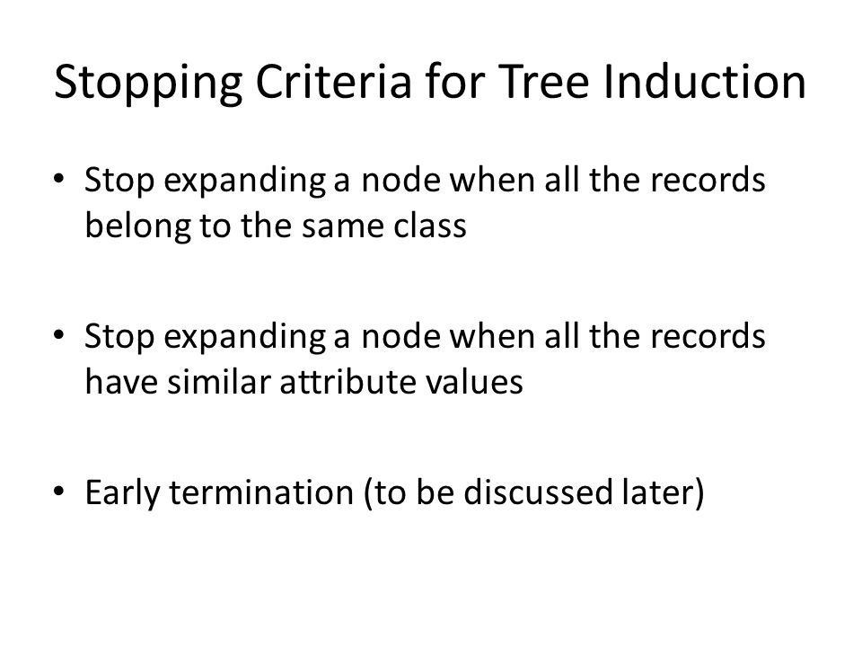Stopping Criteria for Tree Induction