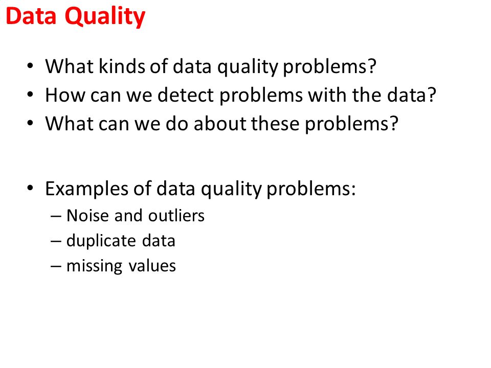 Data Quality What kinds of data quality problems