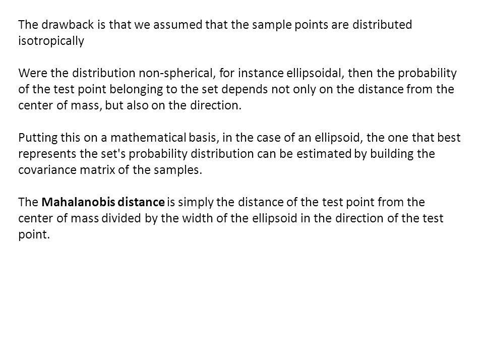 The drawback is that we assumed that the sample points are distributed isotropically