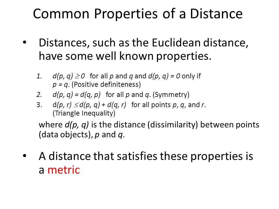 Common Properties of a Distance