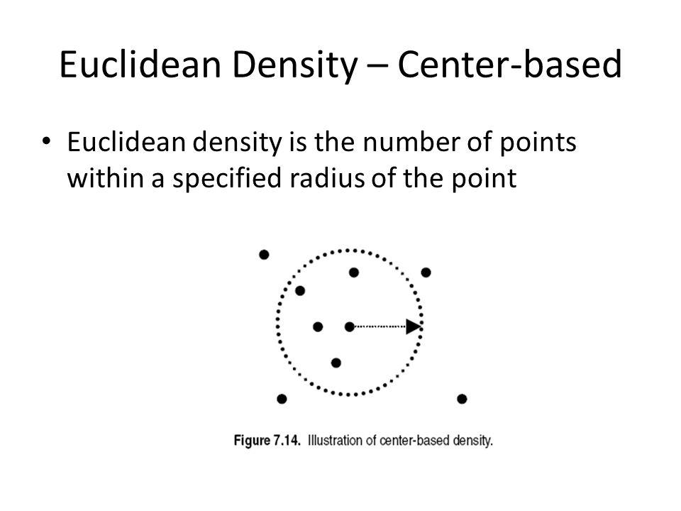 Euclidean Density – Center-based