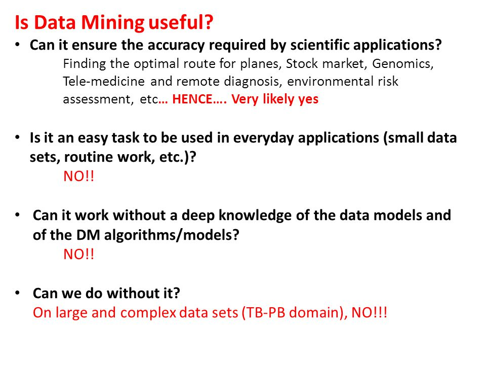 Is Data Mining useful Can it ensure the accuracy required by scientific applications