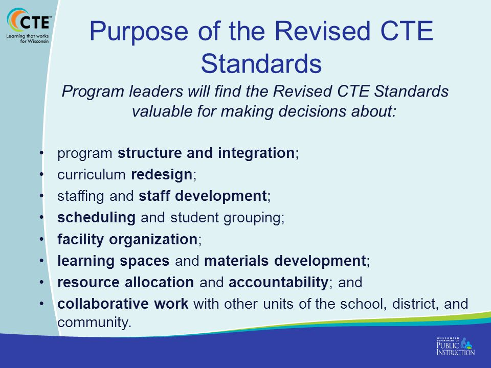 Purpose of the Revised CTE Standards