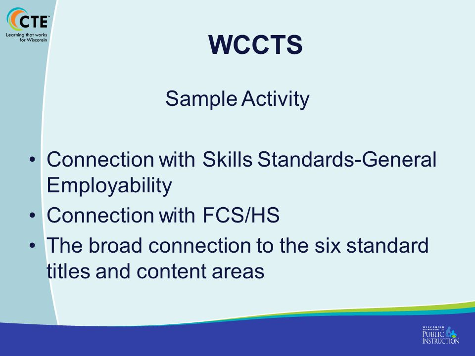 WCCTS Sample Activity. Connection with Skills Standards-General Employability. Connection with FCS/HS.