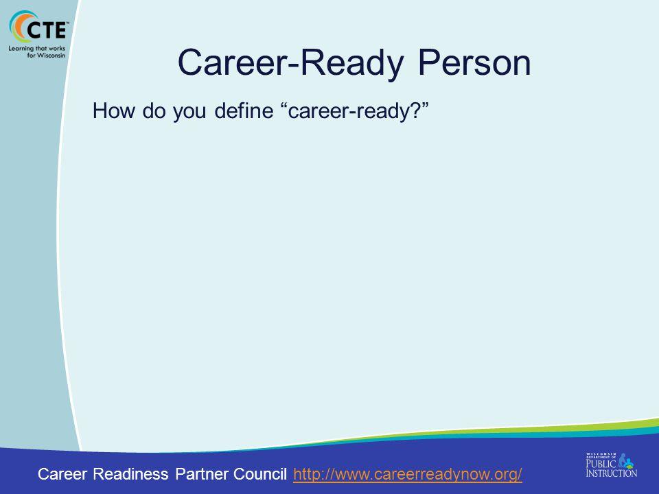 Career-Ready Person How do you define career-ready