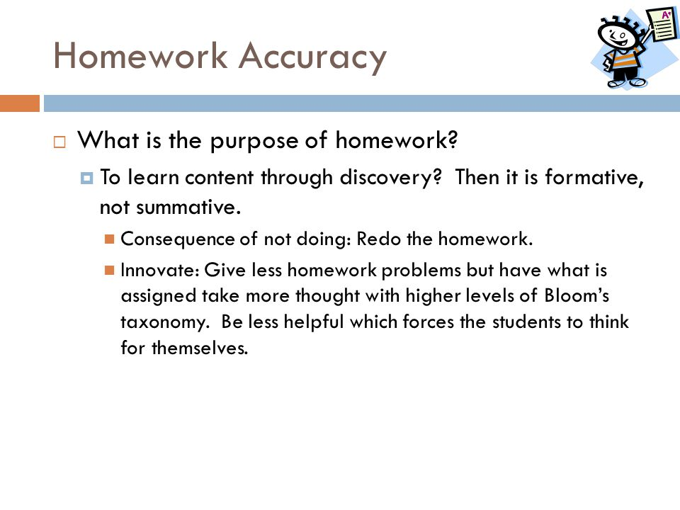 Homework Accuracy What is the purpose of homework
