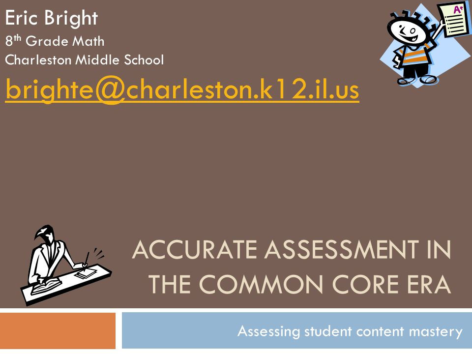 Accurate Assessment in the Common Core Era