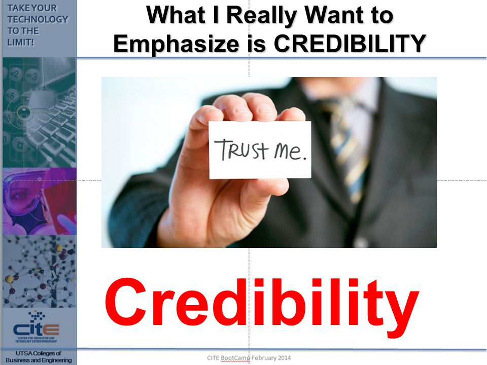 What I Really Want to Emphasize is CREDIBILITY